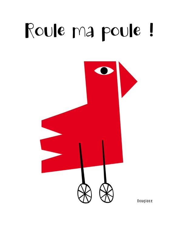 Affiche déco Roule ma poule ! by Douglace